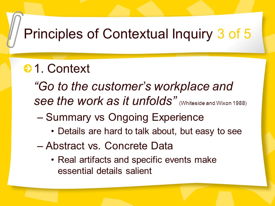 Principles of Contextual Inquiry 3 of 5 1.