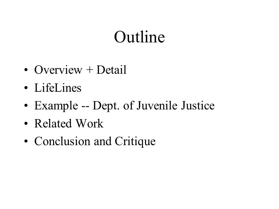 Outline Overview + Detail LifeLines Example -- Dept.