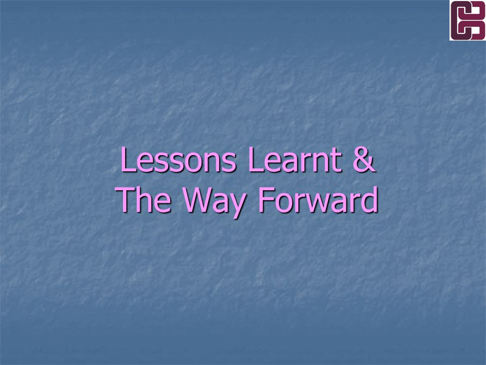 Lessons Learnt & The Way Forward