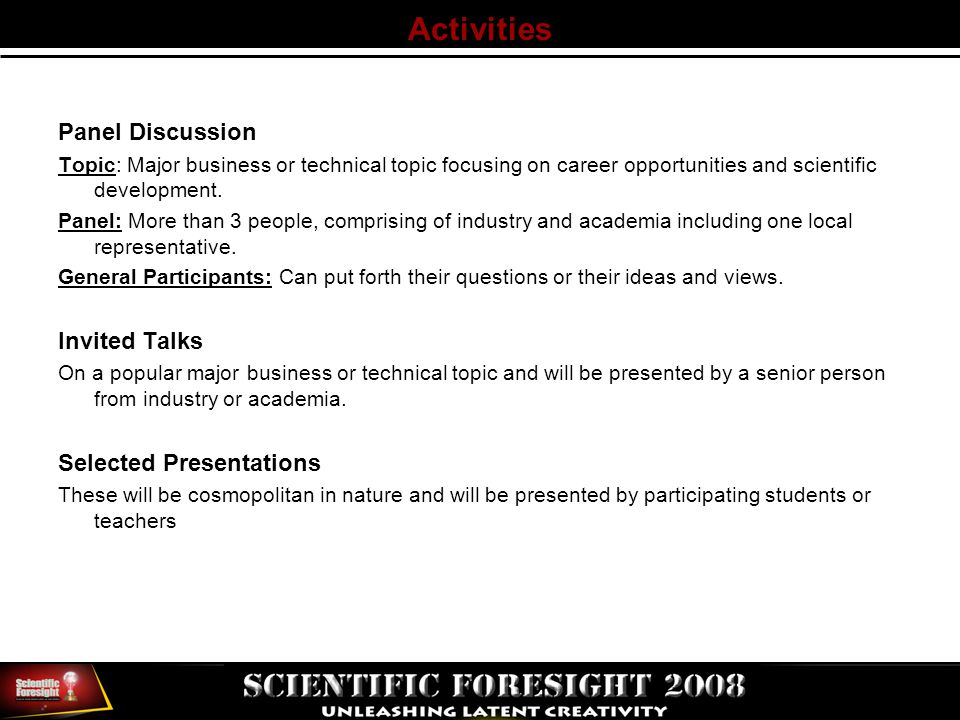 Activities Panel Discussion Topic: Major business or technical topic focusing on career opportunities and scientific development.