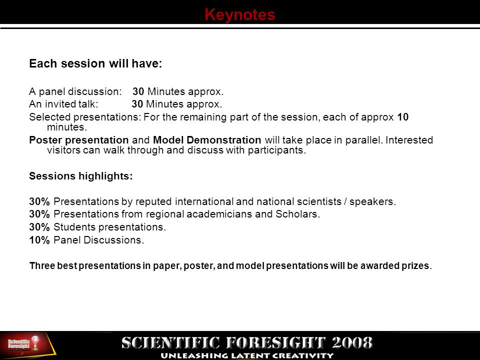 Keynotes Each session will have: A panel discussion: 30 Minutes approx.