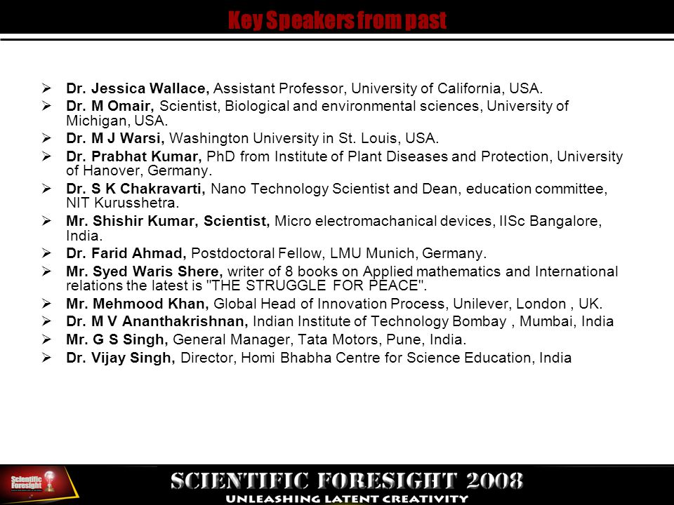Key Speakers from past  Dr. Jessica Wallace, Assistant Professor, University of California, USA.