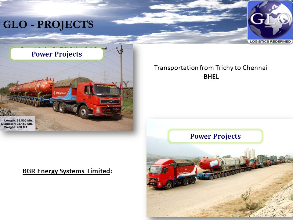 GLO - PROJECTS Transportation from Trichy to Chennai BHEL Power Projects BGR Energy Systems Limited: