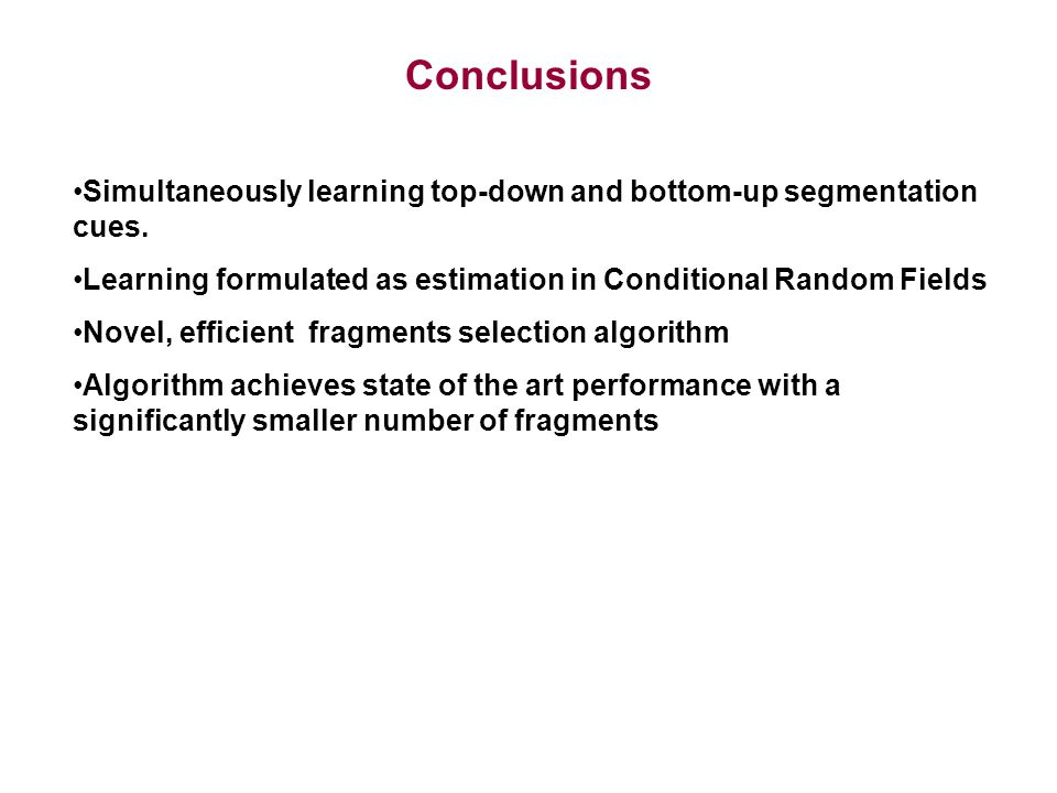 Conclusions Simultaneously learning top-down and bottom-up segmentation cues.