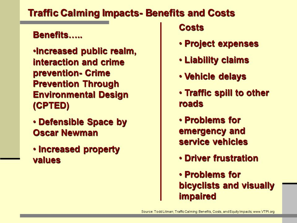 Traffic Calming Impacts- Benefits and Costs Benefits…..