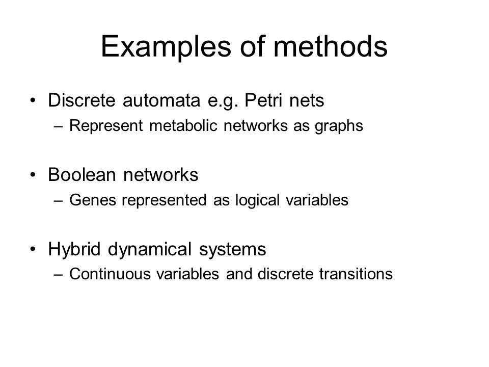 Examples of methods Discrete automata e.g.