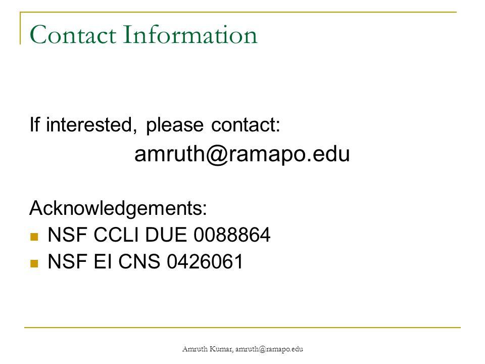 Amruth Kumar, amruth@ramapo.edu Contact Information If interested, please contact: amruth@ramapo.edu Acknowledgements: NSF CCLI DUE 0088864 NSF EI CNS