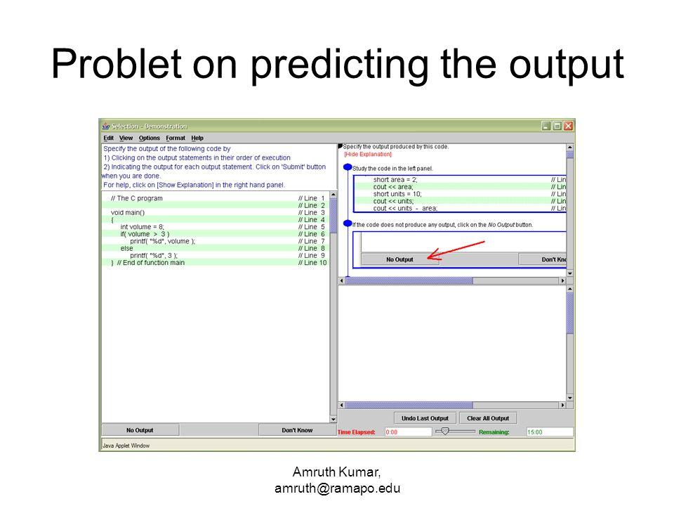 Amruth Kumar, amruth@ramapo.edu Problet on predicting the output