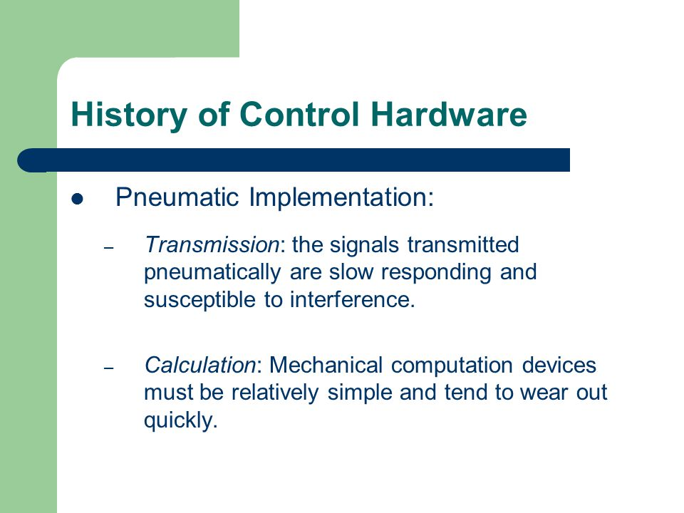 History (cont.) Electron analog implementation: – Transmission: analog signals are susceptible to noise, and signal quality degrades over long transmission line.