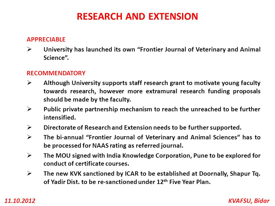 "KVAFSU, Bidar11.10.2012 RESEARCH AND EXTENSION APPRECIABLE  University has launched its own ""Frontier Journal of Veterinary and Animal Science"". RECO"