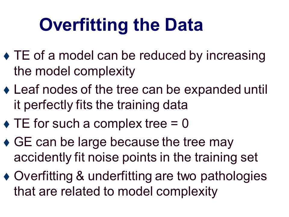 Overfitting the Data  When a decision tree is built, many of the branches may reflect anomalies in the training data due to noise or outliers.
