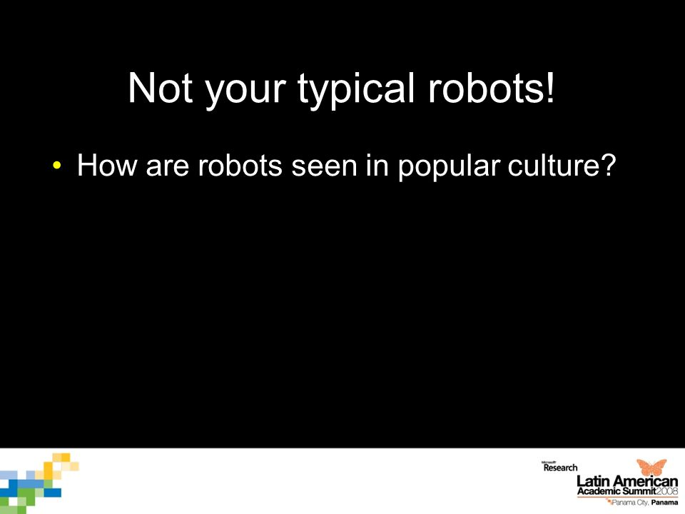 Not your typical robots! How are robots seen in popular culture?