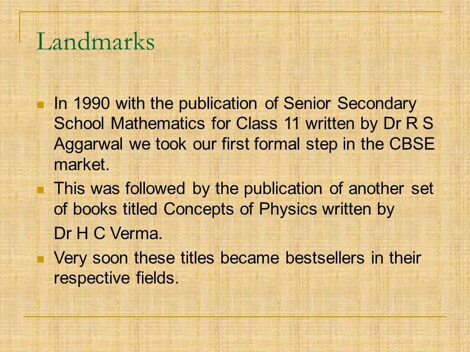 Landmarks This was followed by the publication of many other series for the CBSE / All-India market – Math Steps, History & Civics for Classes 6 7 & 8 etc.