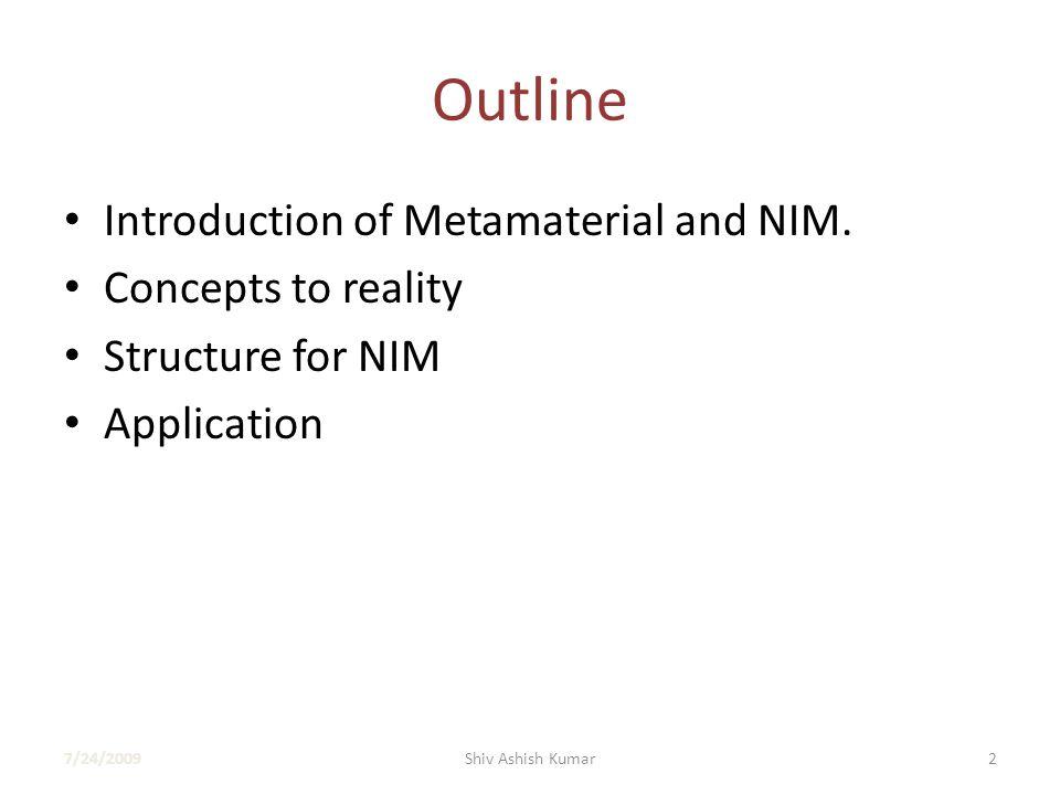 Structure for NIM 7/24/200913Shiv Ashish Kumar