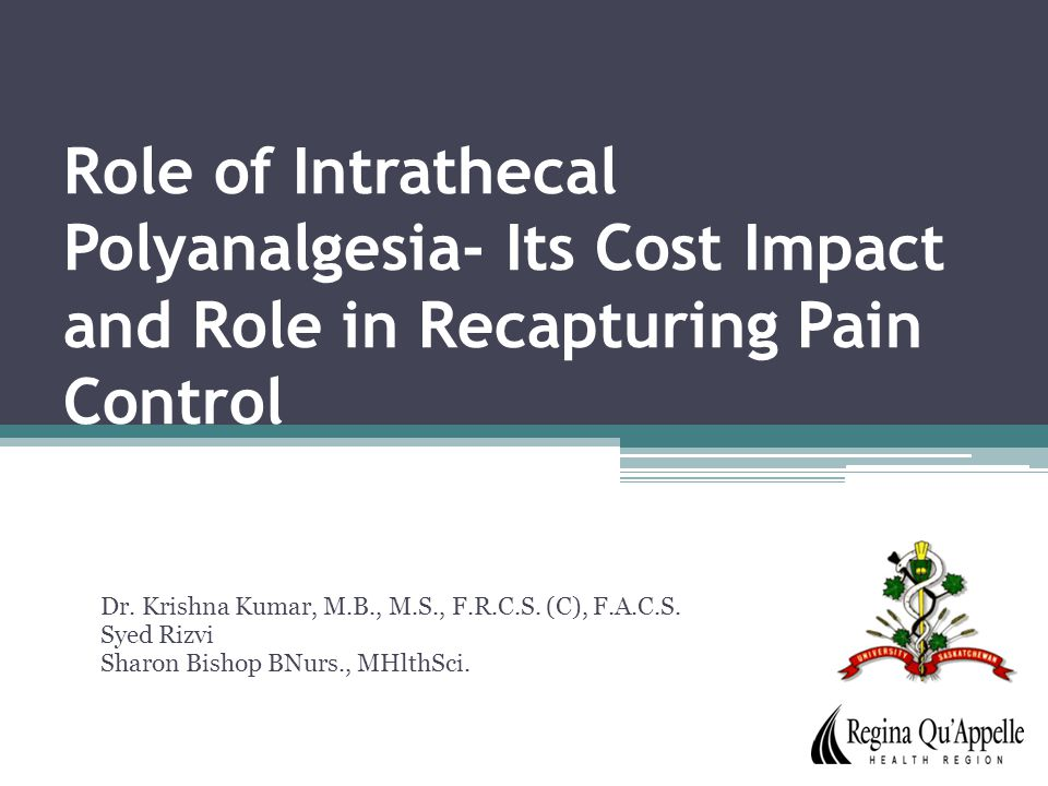 Role of Intrathecal Polyanalgesia- Its Cost Impact and Role in Recapturing Pain Control Dr.