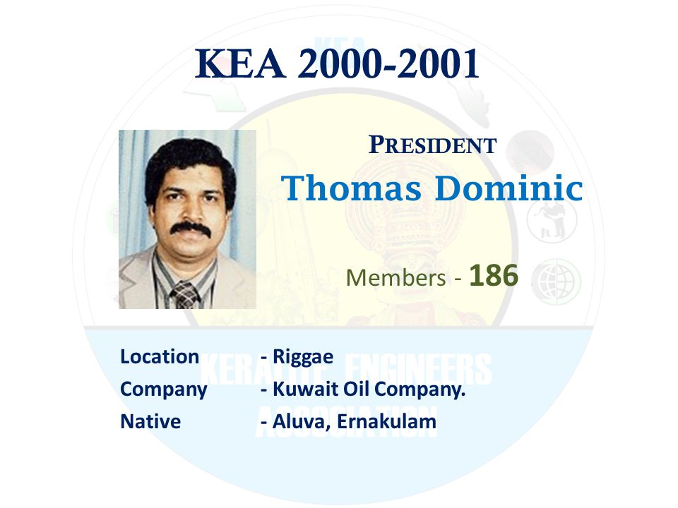 KEA 2000-2001 P RESIDENT Thomas Dominic Members - 186 Location - Riggae Company - Kuwait Oil Company.