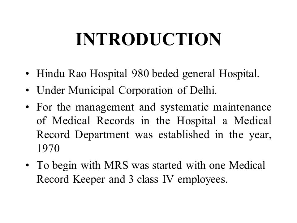 INTRODUCTION Hindu Rao Hospital 980 beded general Hospital.