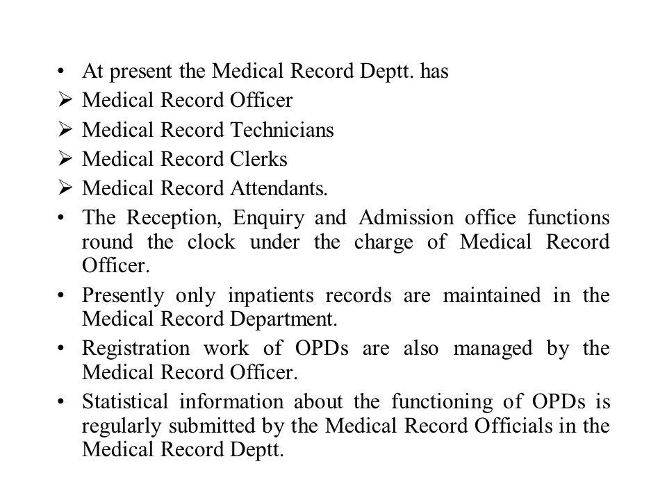 At present the Medical Record Deptt.