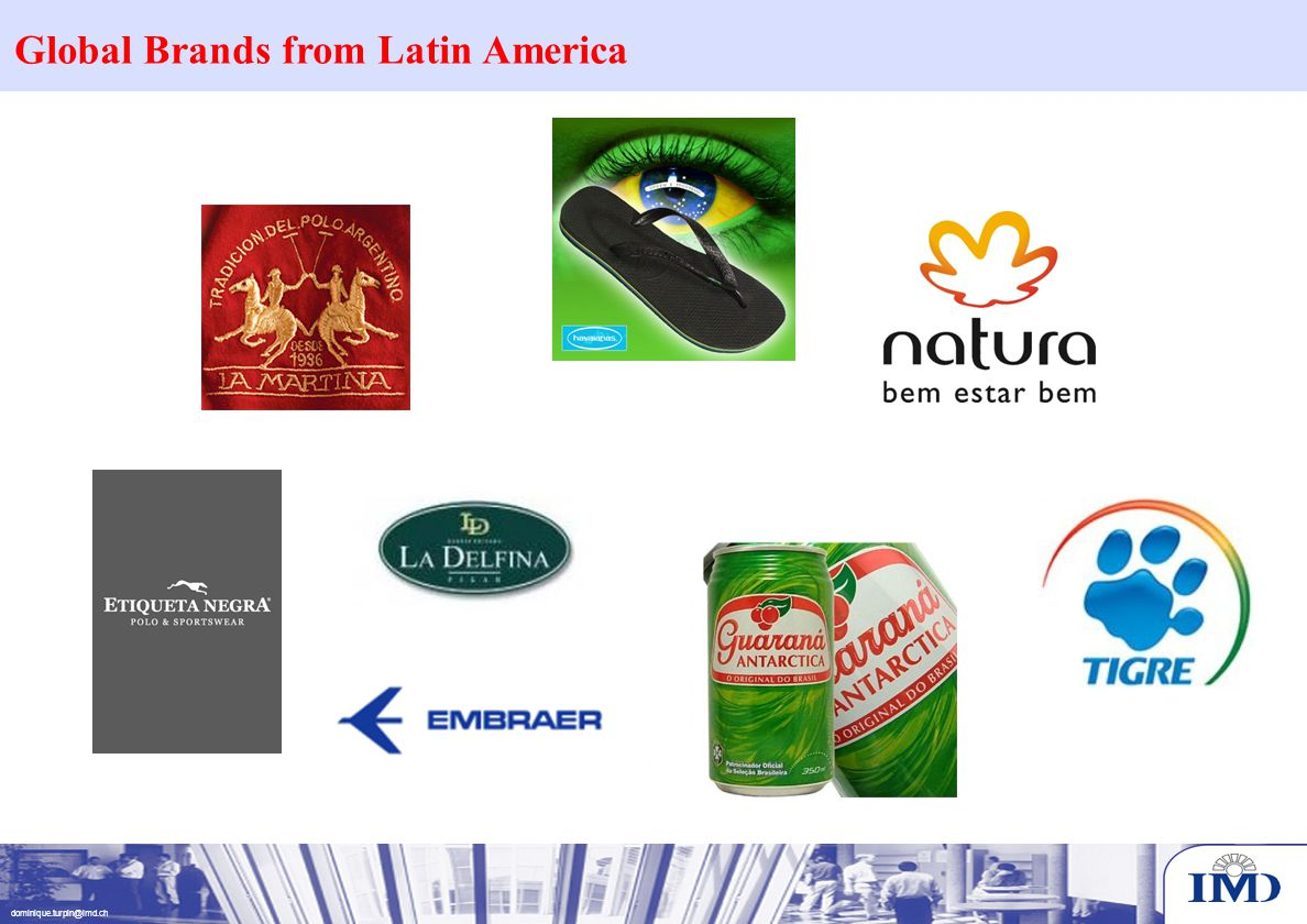 dominique.turpin@imd.ch Global Brands from Latin America