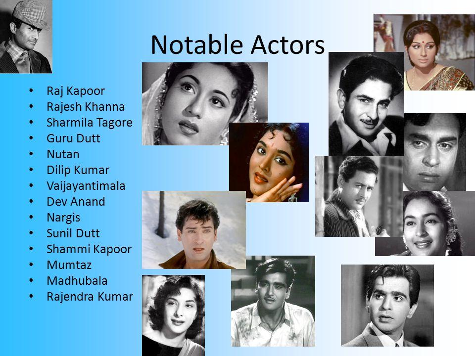 Notable Actors Raj Kapoor Rajesh Khanna Sharmila Tagore Guru Dutt Nutan Dilip Kumar Vaijayantimala Dev Anand Nargis Sunil Dutt Shammi Kapoor Mumtaz Madhubala Rajendra Kumar