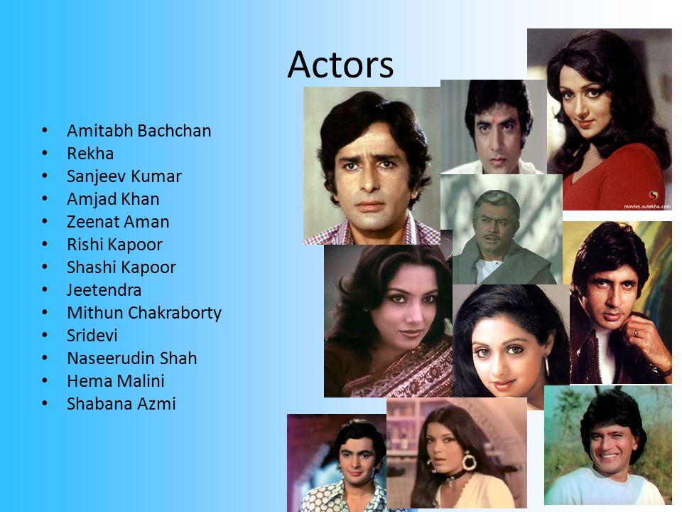 Actors Amitabh Bachchan Rekha Sanjeev Kumar Amjad Khan Zeenat Aman Rishi Kapoor Shashi Kapoor Jeetendra Mithun Chakraborty Sridevi Naseerudin Shah Hema Malini Shabana Azmi