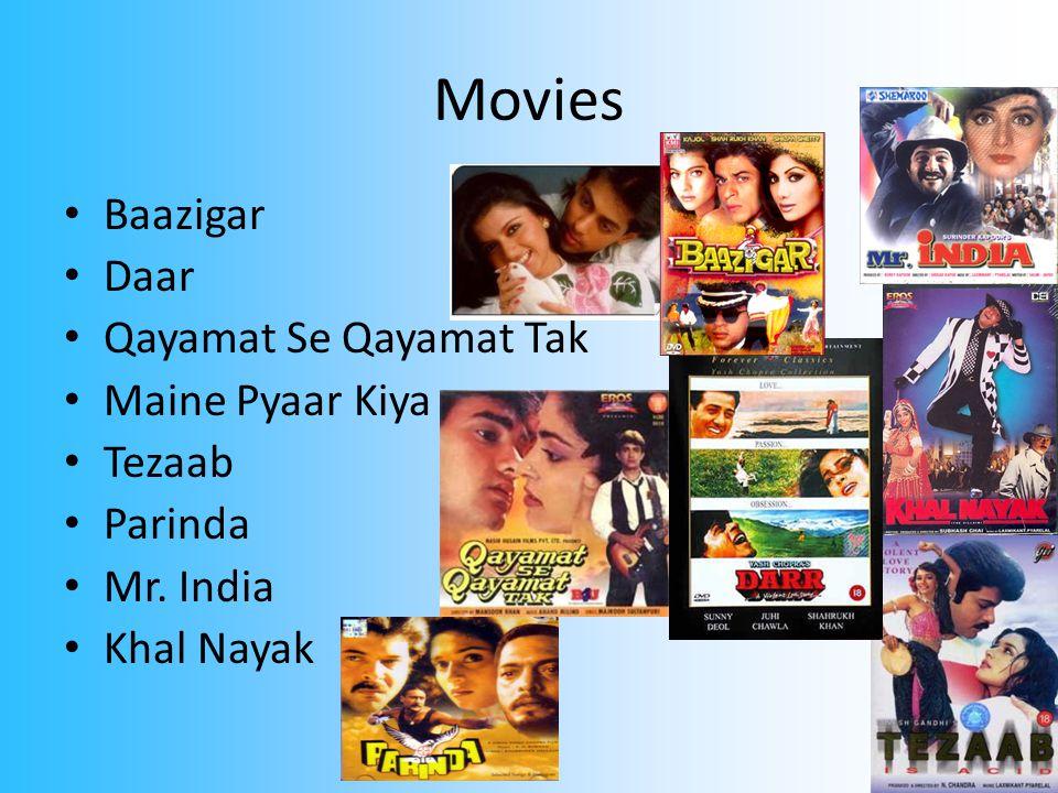 Movies Baazigar Daar Qayamat Se Qayamat Tak Maine Pyaar Kiya Tezaab Parinda Mr. India Khal Nayak