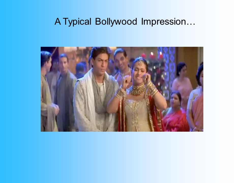 A Typical Bollywood Impression…