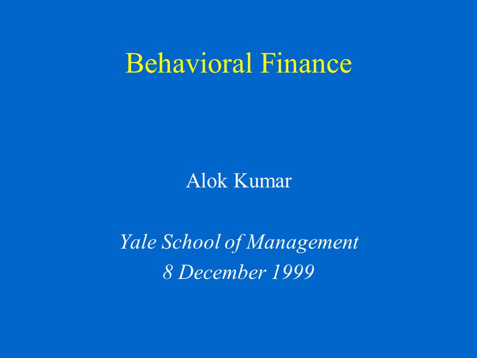 Agenda Efficient Market Hypothesis (EMH) Expected Utility; Rational Expectations Few Examples Prospect Theory (Kahneman and Tversky) Behavioral Heuristics and Biases in Decision Making Implications for Financial Markets