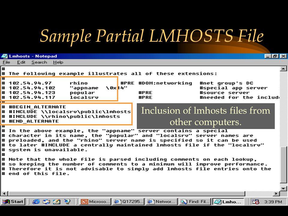 Sample Partial LMHOSTS File Inclusion of lmhosts files from other computers.