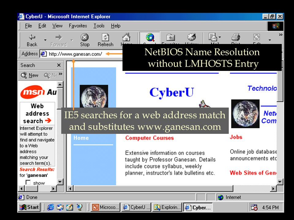 NetBIOS Name Resolution without LMHOSTS Entry IE5 searches for a web address match and substitutes www.ganesan.com