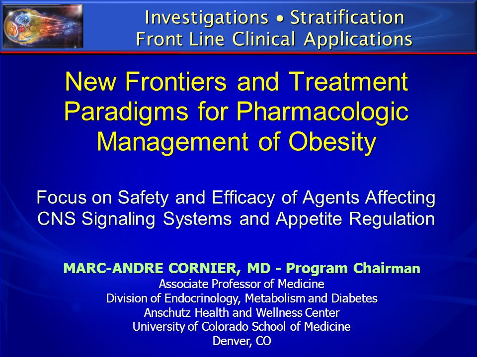 New Frontiers and Treatment Paradigms for Pharmacologic Management of Obesity Focus on Safety and Efficacy of Agents Affecting CNS Signaling Systems a