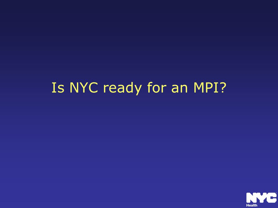 Is NYC ready for an MPI?