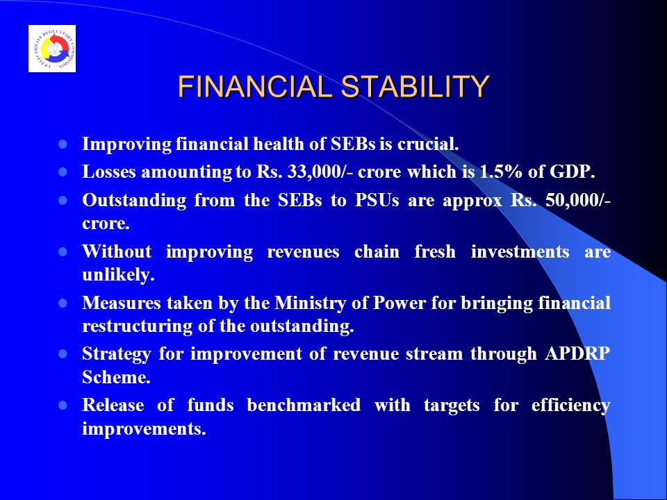 FINANCIAL STABILITY Improving financial health of SEBs is crucial.