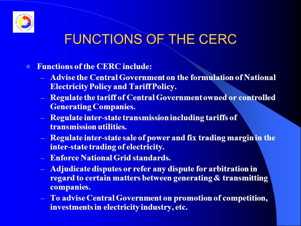 FUNCTIONS OF THE SERCs Main functions of the SERCs include: Determination of tariffs for electricity.