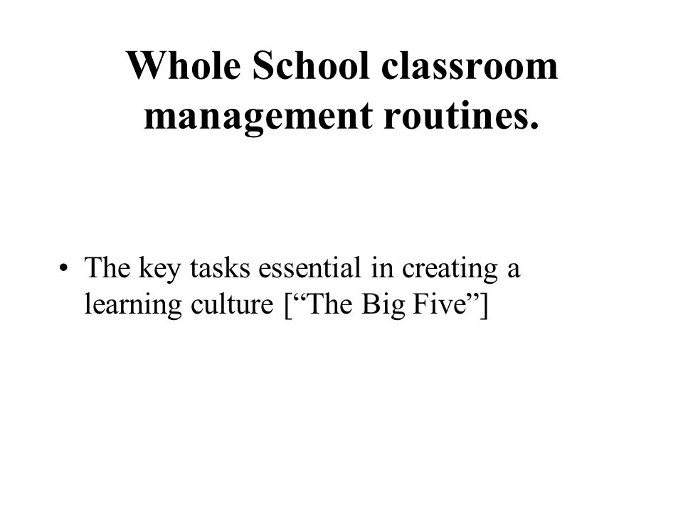 Whole School classroom management routines.