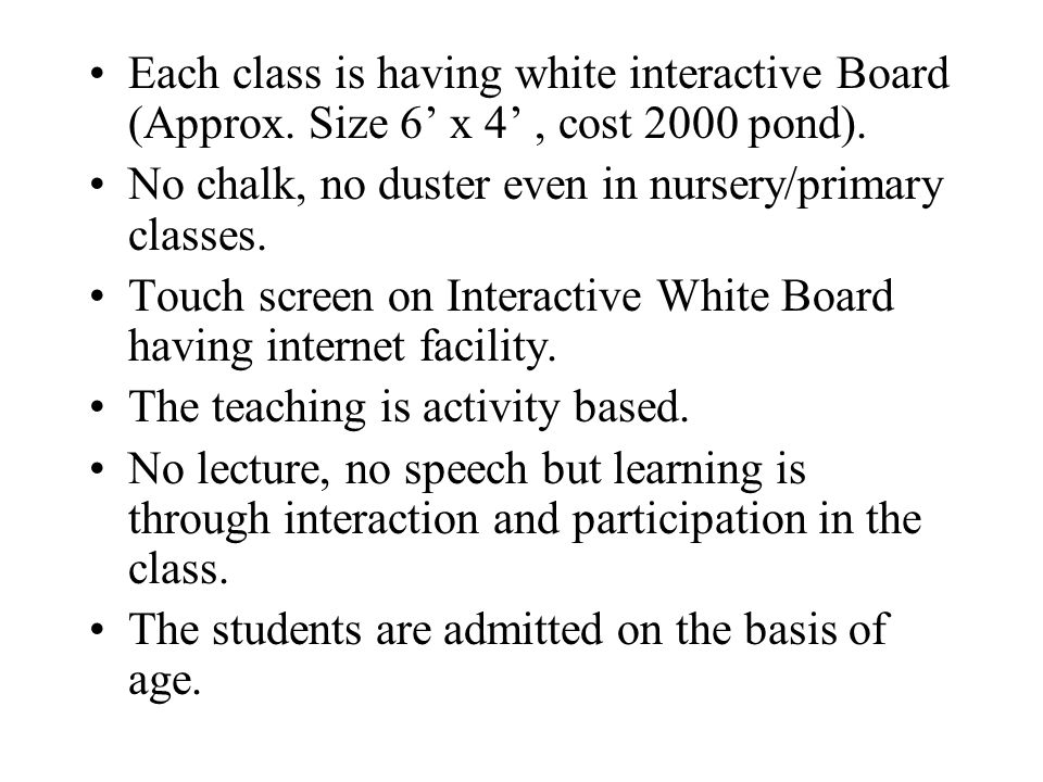 Each class is having white interactive Board (Approx.
