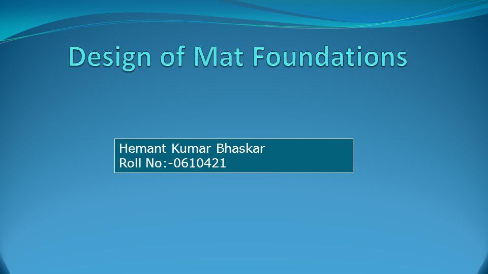 REINFORCEMENT DETAILS OF MAT FOUNDATION 4/30/201522CE-533 Advanced Foundation Engineering