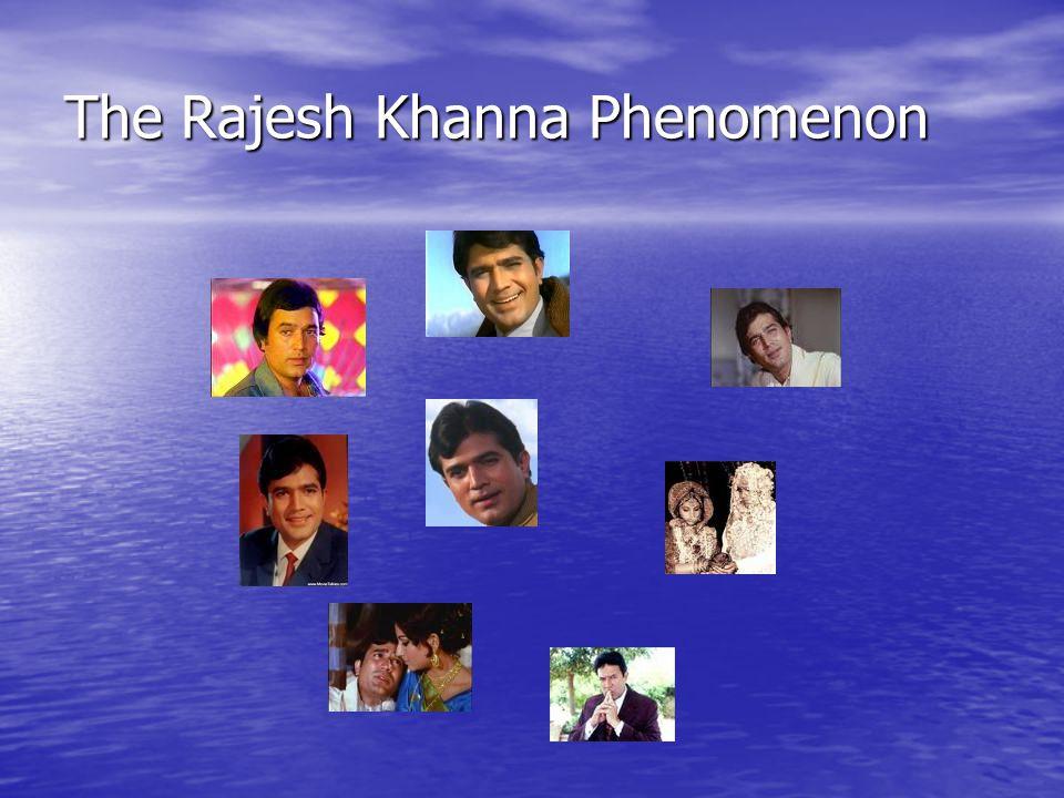 The Rajesh Khanna Phenomenon
