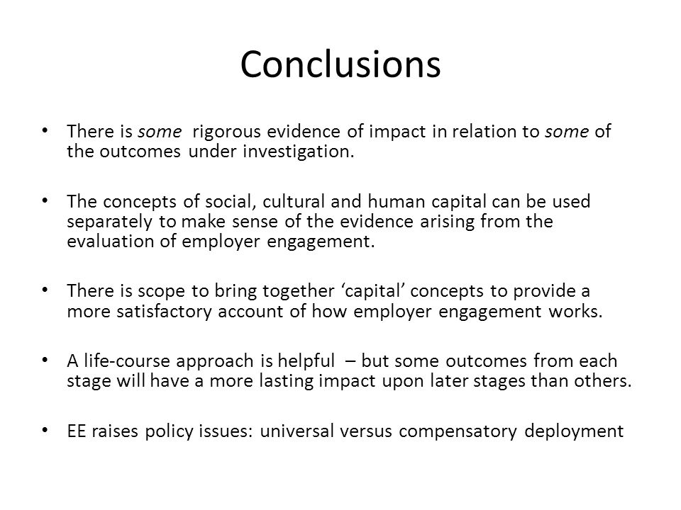 Conclusions There is some rigorous evidence of impact in relation to some of the outcomes under investigation.