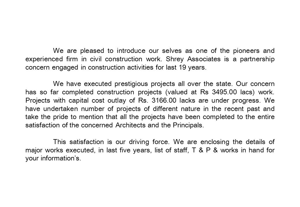 We are pleased to introduce our selves as one of the pioneers and experienced firm in civil construction work.