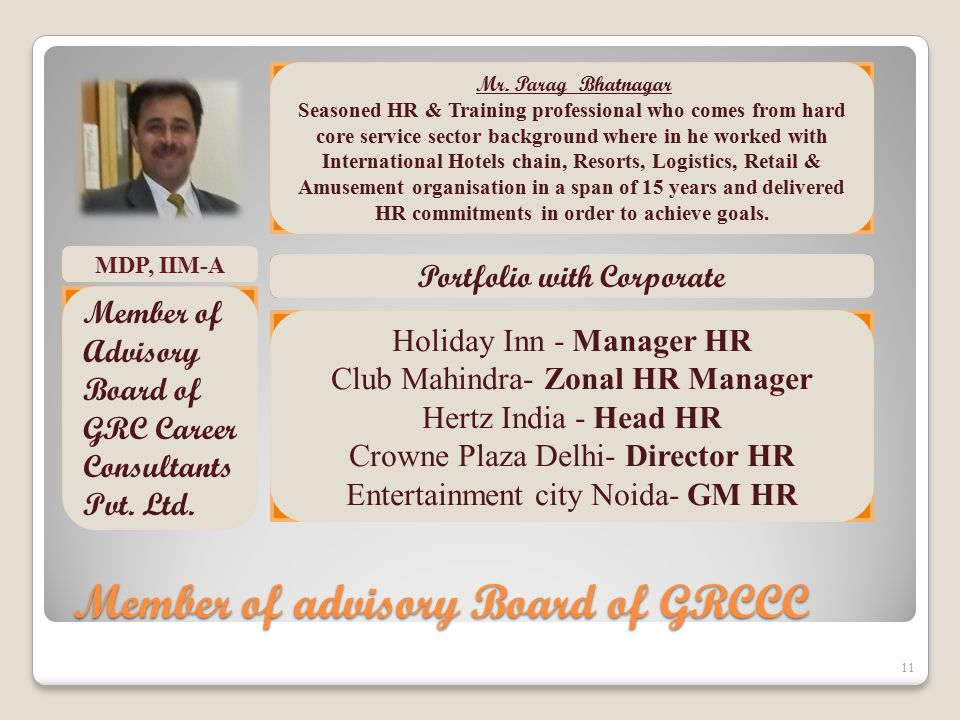 Member of advisory Board of GRCCC 11 MDP, IIM-A Mr.