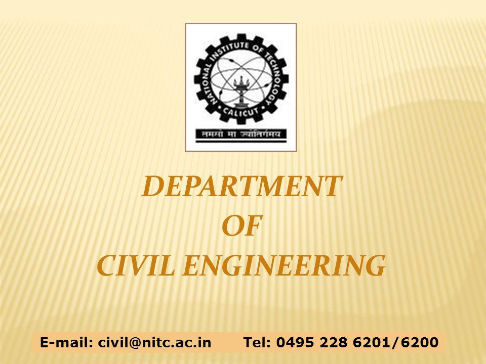 DEPARTMENT OF CIVIL ENGINEERING E-mail: civil@nitc.ac.in Tel: 0495 228 6201/6200