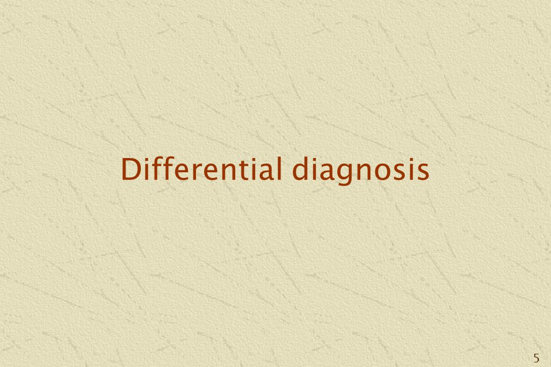 5 Differential diagnosis