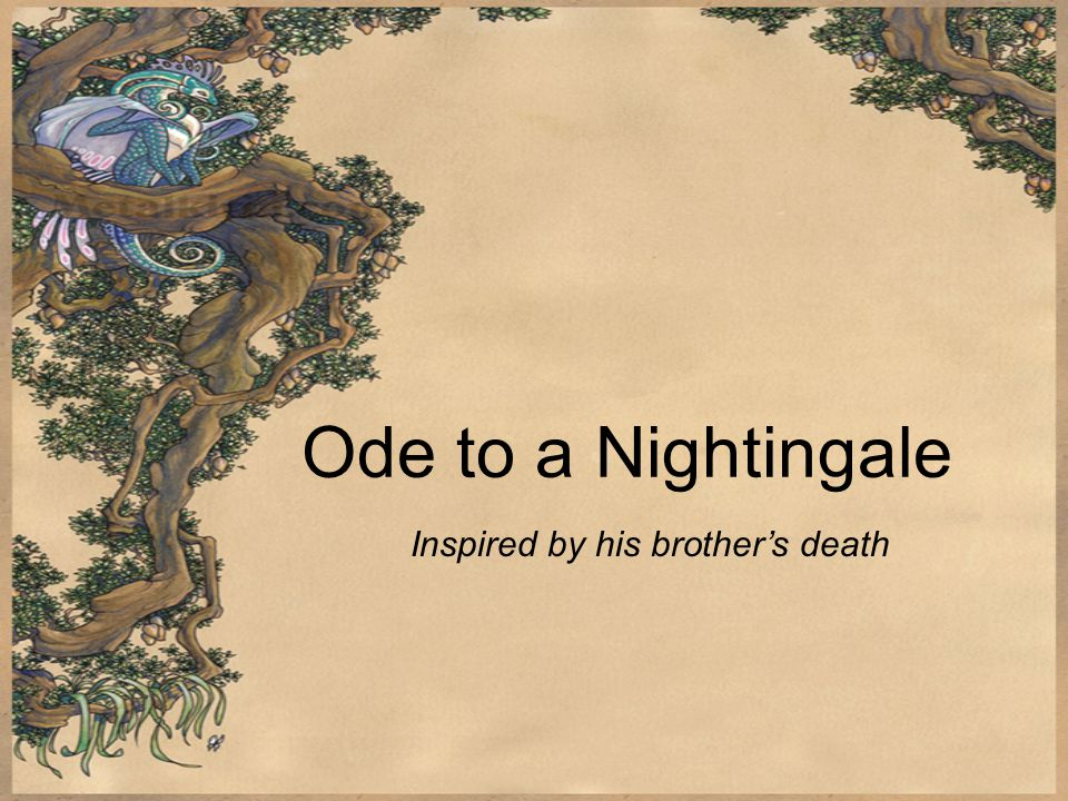 Ode to a Nightingale Inspired by his brother's death