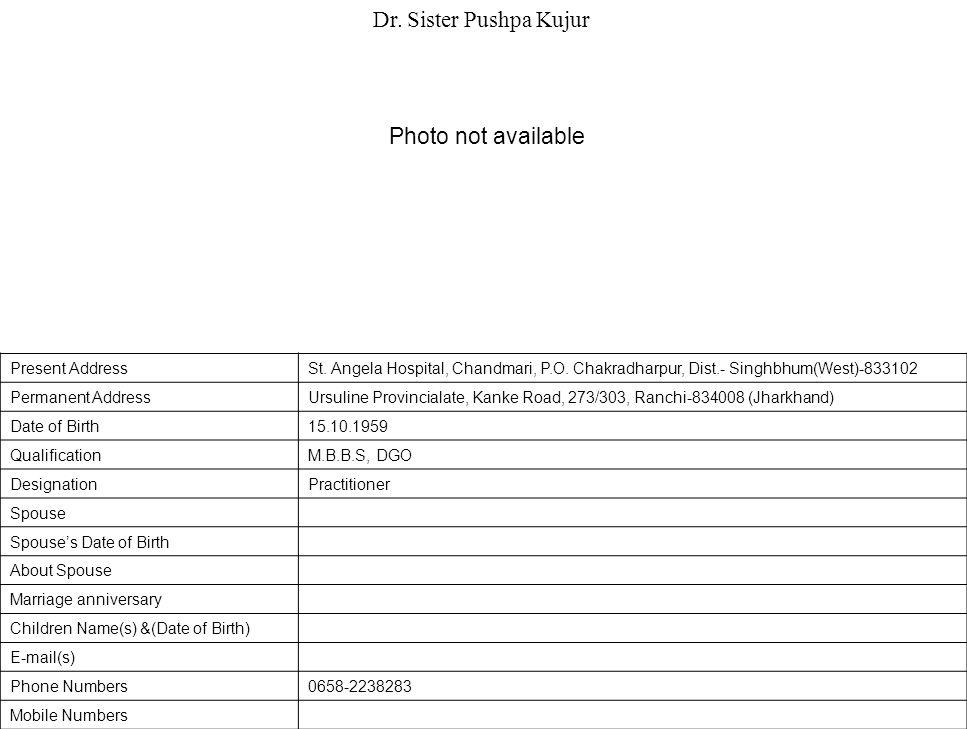 Present AddressSt.Angela Hospital, Chandmari, P.O.
