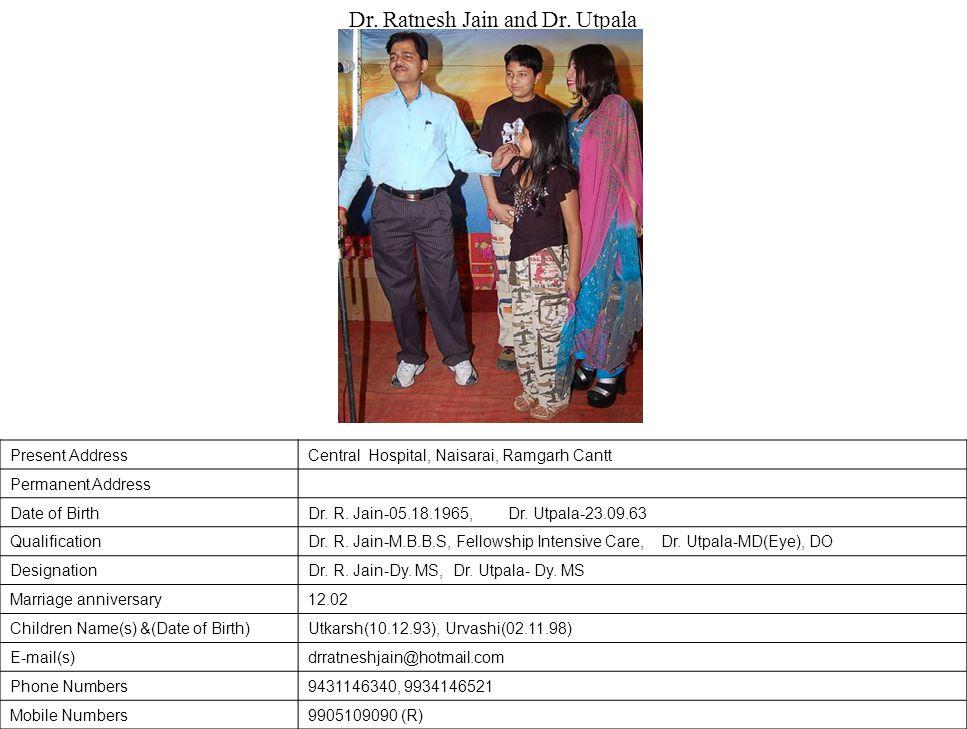 Present AddressCentral Hospital, Naisarai, Ramgarh Cantt Permanent Address Date of BirthDr.
