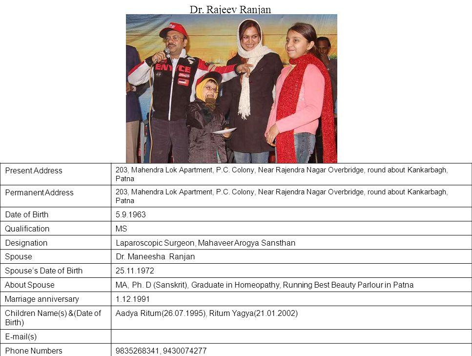 Present Address 203, Mahendra Lok Apartment, P.C.