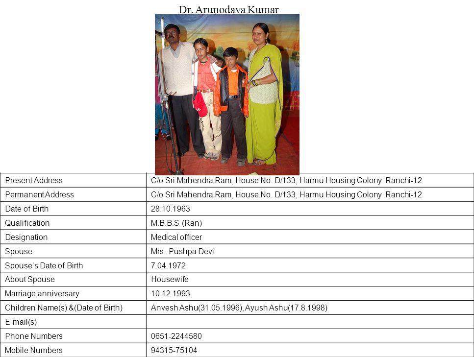 Present AddressC/o Sri Mahendra Ram, House No.