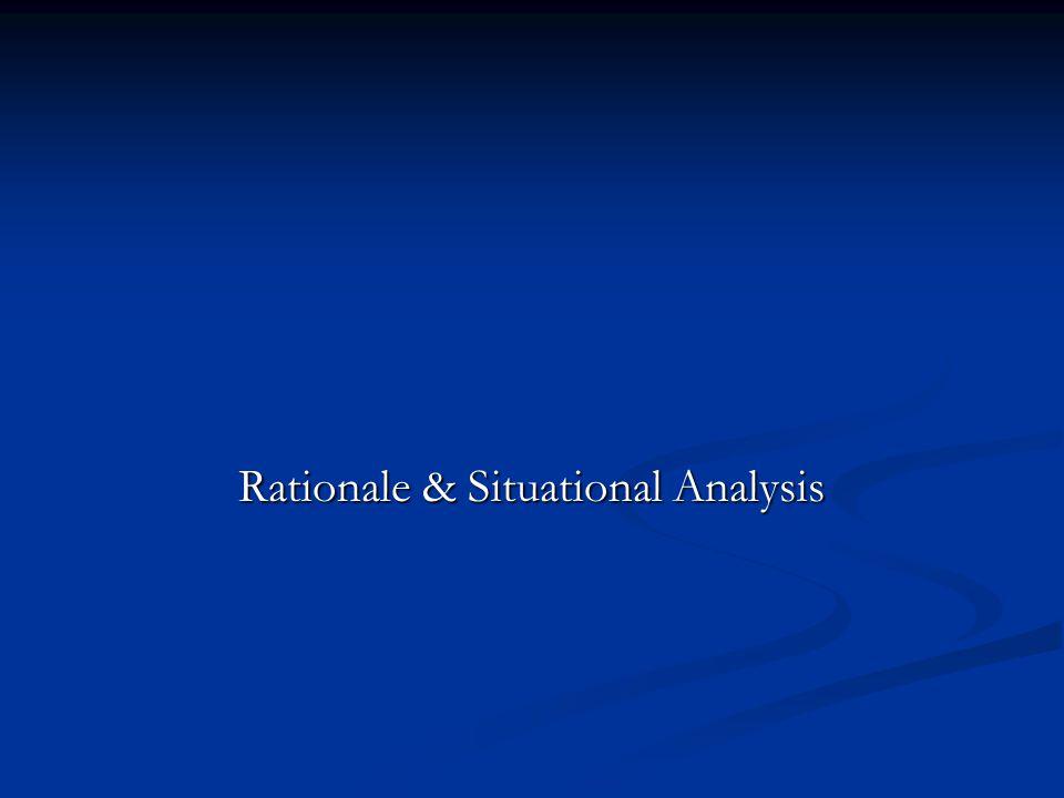Rationale & Situational Analysis