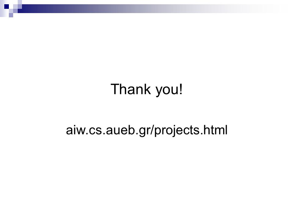 Thank you! aiw.cs.aueb.gr/projects.html